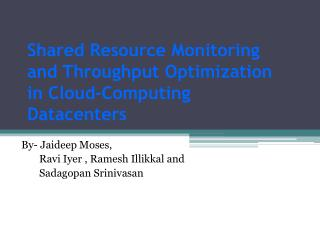 Shared Resource Monitoring and Throughput Optimization  in Cloud-Computing Datacenters