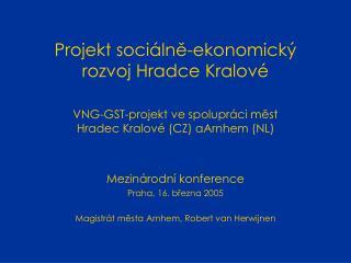 Projekt soci á ln ě - ekonomický rozvoj  Hradce Kralové