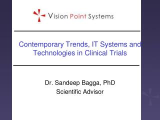 Contemporary Trends, IT Systems and Technologies in Clinical Trials