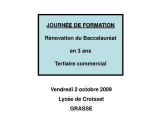 Vendredi 2 octobre 2009 Lycée de Croisset  GRASSE