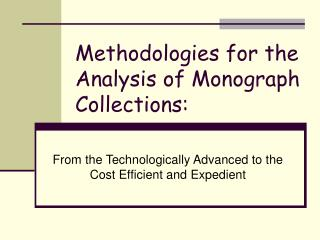 Methodologies for the Analysis of Monograph Collections: