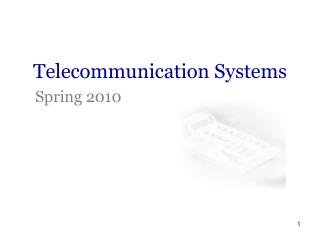 Telecommunication Systems    Spring 2010