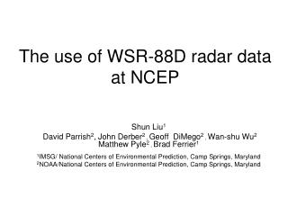 The use of WSR-88D radar data at NCEP