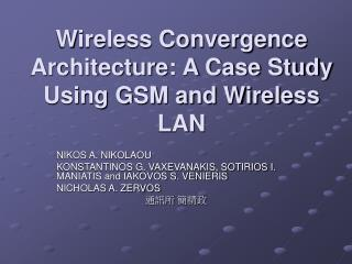 Wireless Convergence Architecture: A Case Study Using GSM and Wireless LAN