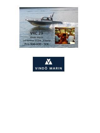 VRC 29 Vindö Marin 1st  Yanmar  315hk  31knop Pris 900 000:- SEK