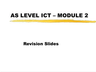 AS LEVEL ICT – MODULE 2