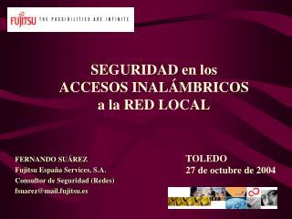 SEGURIDAD en los ACCESOS INALÁMBRICOS a la RED LOCAL
