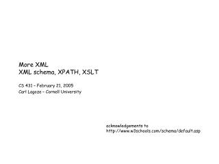 More XML XML schema, XPATH, XSLT