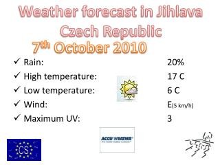 Rain:						20%  High temperature:				17 C  Low temperature:				6 C  Wind:						E (5 km/h)