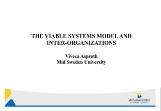 THE VIABLE SYSTEMS MODEL AND INTER-ORGANIZATIONS Viveca Asproth Mid Sweden University