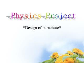 *Design of parachute*
