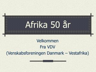 Afrika 50 år