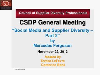 "CSDP General Meeting ""Social Media and Supplier Diversity – Part 2"" by  Mercedes Ferguson"