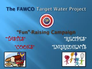 "The FAWCO  Target Water Project ""Fun""-Raising Campaign"
