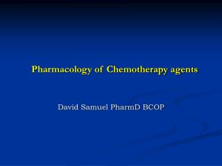 Pharmacology of Chemotherapy agents