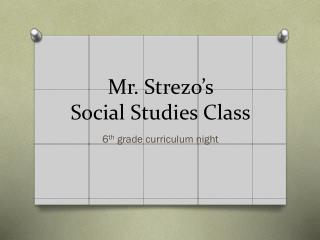 Mr.  Strezo's Social  S tudies  C lass