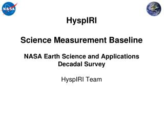 HyspIRI   Science Measurement Baseline  NASA Earth Science and Applications Decadal Survey  HyspIRI Team