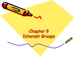 Chapter 9 Interest Groups