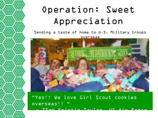 Operation: Sweet Appreciation