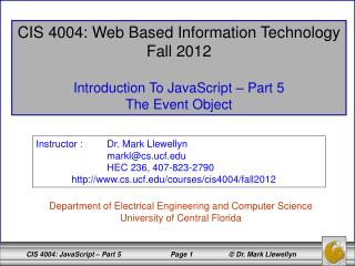 CIS 4004: Web Based Information Technology Fall 2012 Introduction To JavaScript – Part 5