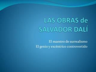 LAS OBRAS de SALVADOR DALÍ