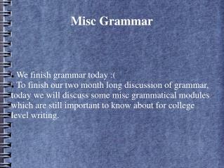 Misc Grammar