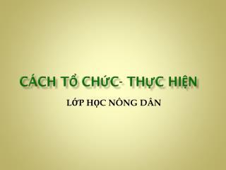 C�CH T? CH?C- TH?C HI?N