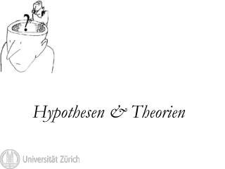 Hypothesen & Theorien