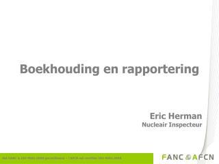 Het FANC is ISO 9001:2000 gecertifieerd – l'AFCN est certifiée ISO 9001:2000
