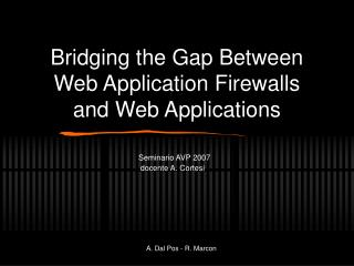 Bridging the Gap Between  Web Application Firewalls  and Web Applications