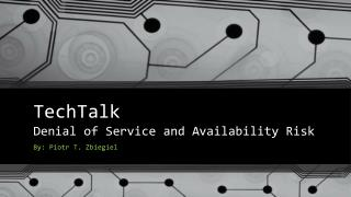 TechTalk Denial  of Service and Availability  Risk