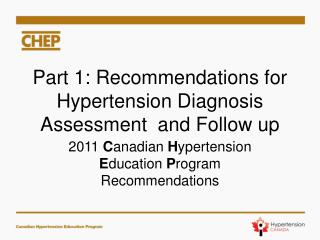 Part 1: Recommendations for Hypertension Diagnosis Assessment  and Follow up