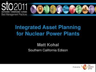 Integrated Asset Planning for Nuclear Power Plants