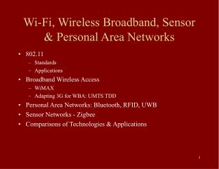 Wi-Fi, Wireless Broadband, Sensor & Personal Area Networks