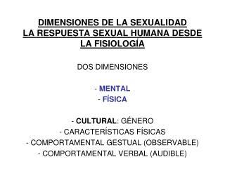 DIMENSIONES DE LA SEXUALIDAD LA RESPUESTA SEXUAL HUMANA DESDE LA FISIOLOGÍA