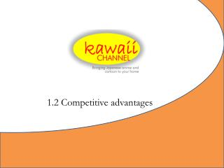 1.2 Competitive advantages