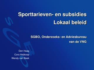 Sporttarieven- en subsidies Lokaal beleid SGBO, Onderzoeks- en Adviesbureau  van de VNG