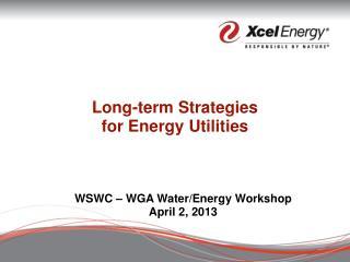 Long-term Strategies  for Energy Utilities