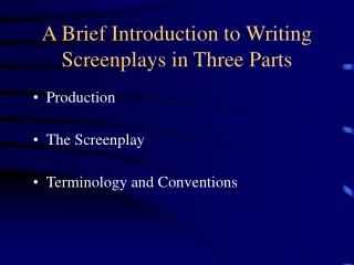 A Brief Introduction to Writing Screenplays in Three Parts