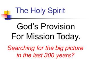 God s Provision  For Mission Today.