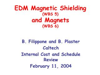 EDM Magnetic Shielding (WBS 5) and Magnets (WBS 6)
