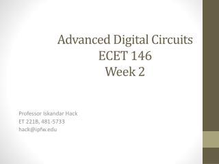 Advanced Digital Circuits ECET 146 Week 2