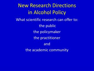 New Research Directions  in Alcohol Policy