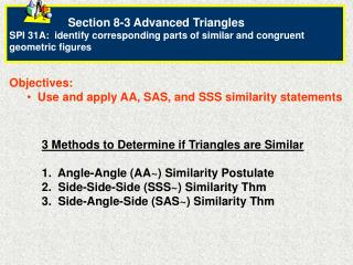 Objectives:   Use and apply AA, SAS, and SSS similarity statements
