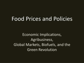 Food Prices and Policies