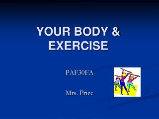 YOUR BODY & EXERCISE