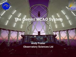 The Gemini MCAO System