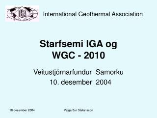 Starfsemi IGA og  WGC - 2010
