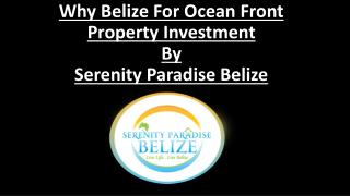 Why Belize foWhy Belize For Ocean Front Property Investmentr