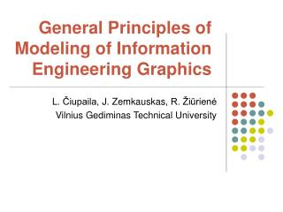 General Principles of Modeling of Information Engineering Graphics